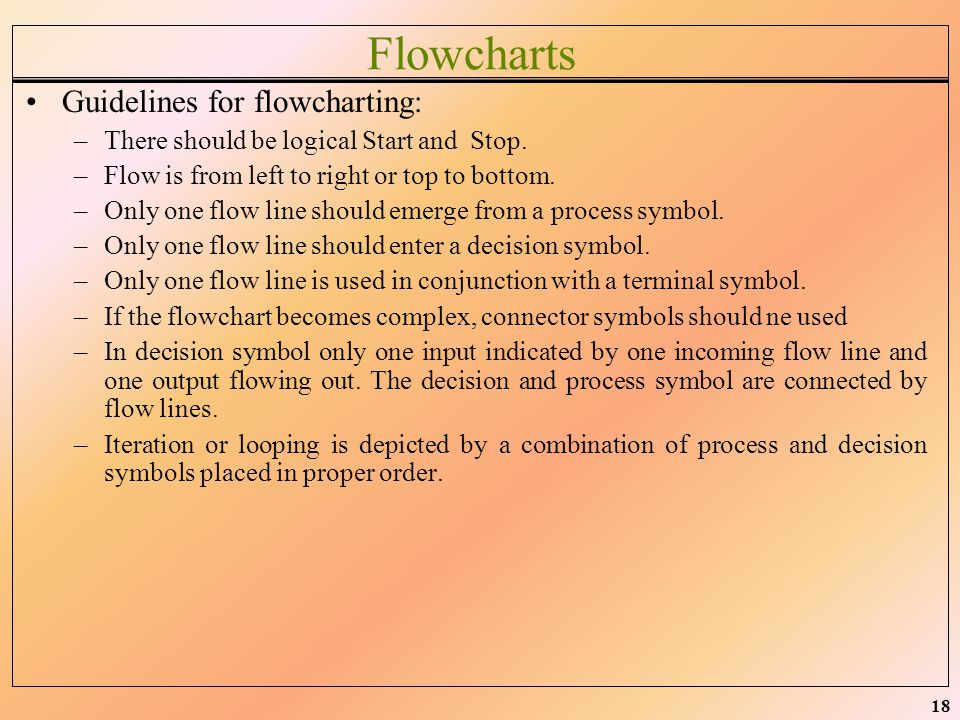 Flowcharts Guidelines for flowcharting: