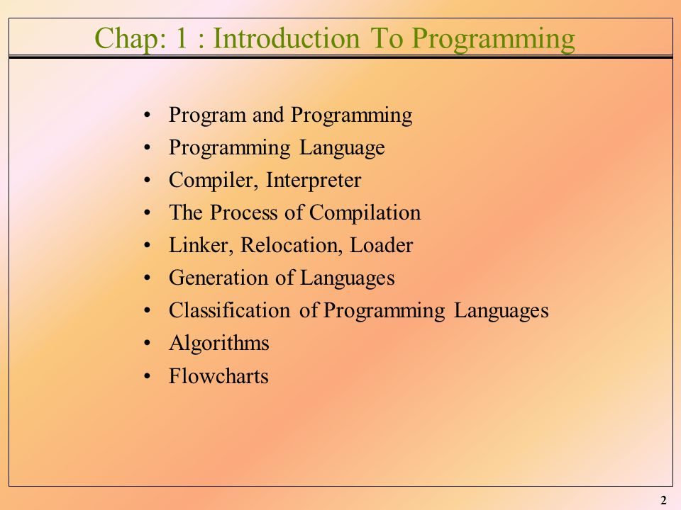 Chap: 1 : Introduction To Programming