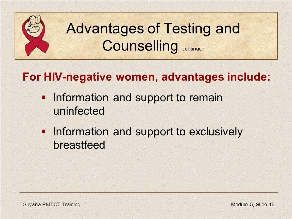 Advantages of Testing and Counselling continued