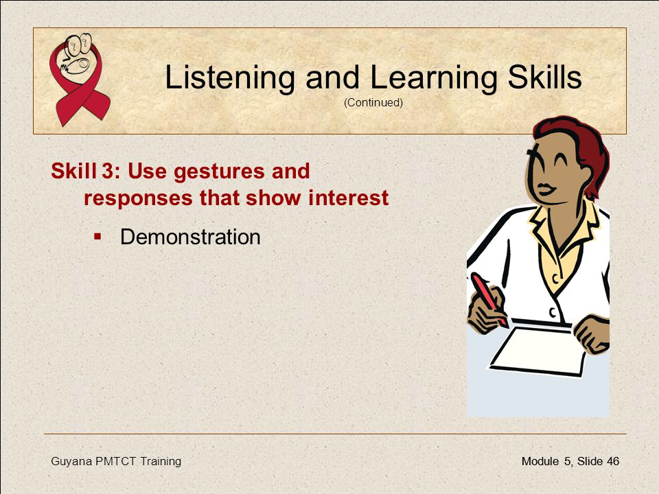 Listening and Learning Skills (Continued)