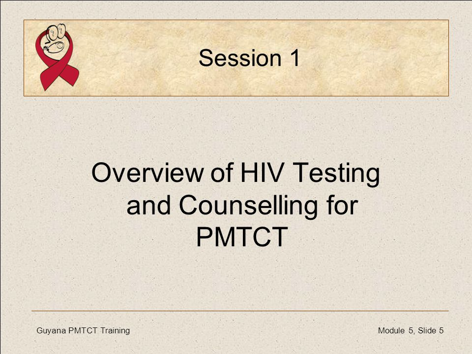 Overview of HIV Testing and Counselling for PMTCT