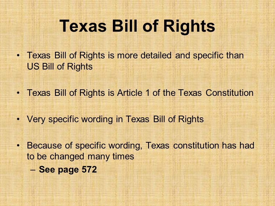 Texas Bill of Rights Texas Bill of Rights is more detailed and specific than US Bill of Rights.