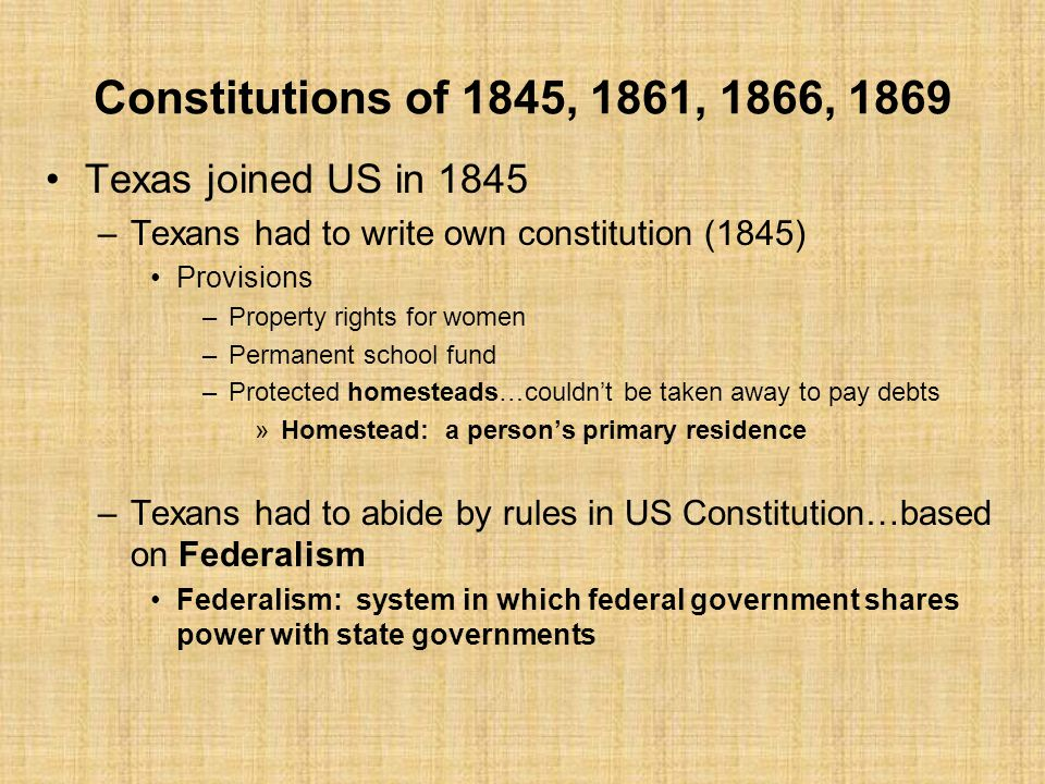 Constitutions of 1845, 1861, 1866, 1869 Texas joined US in 1845