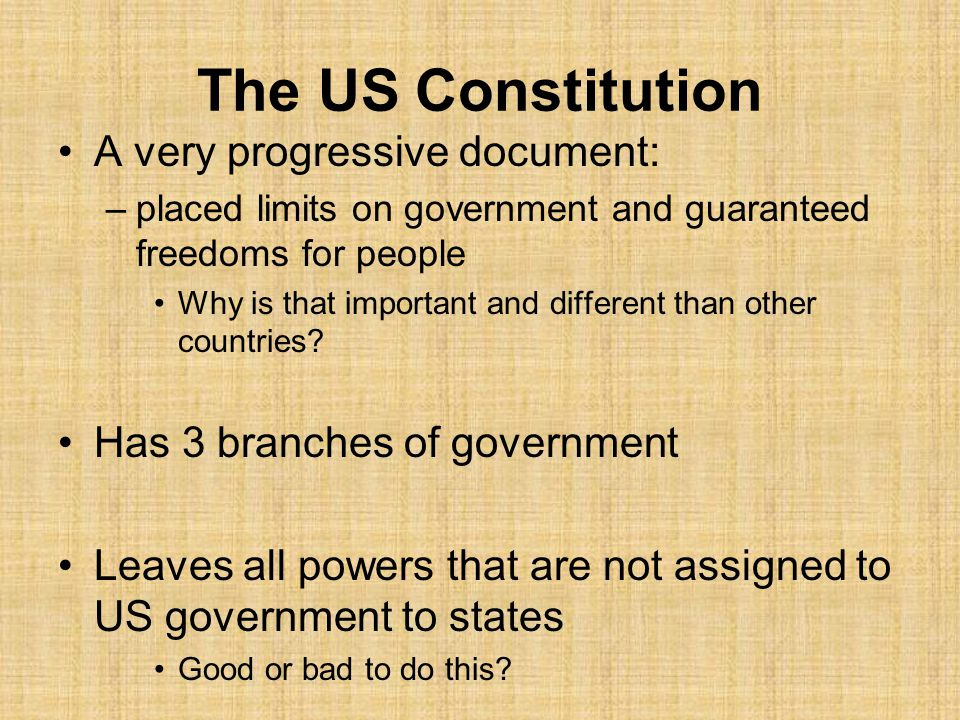 The US Constitution A very progressive document: