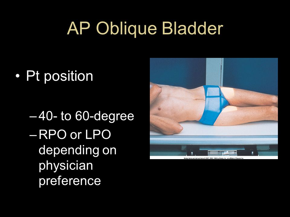 AP Oblique Bladder Pt position 40- to 60-degree