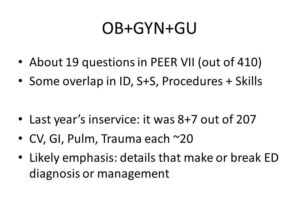 OB+GYN+GU About 19 questions in PEER VII (out of 410)