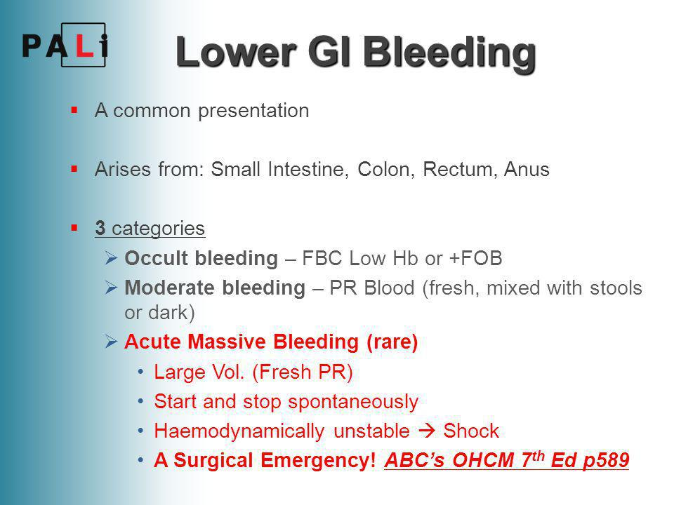 Lower GI Bleeding A common presentation