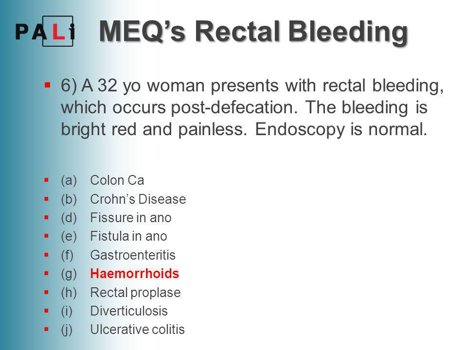Anal bleeding during defication