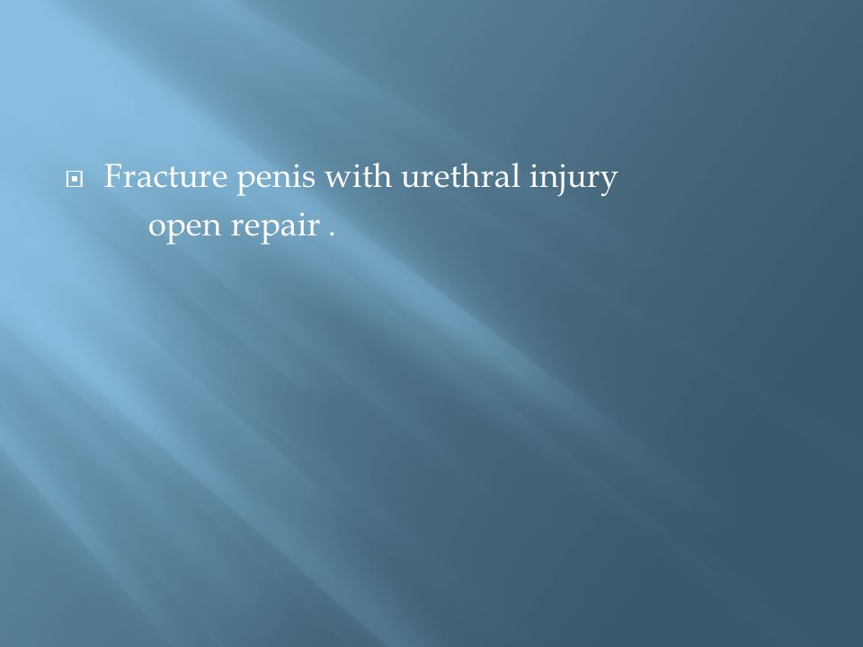 Fracture penis with urethral injury
