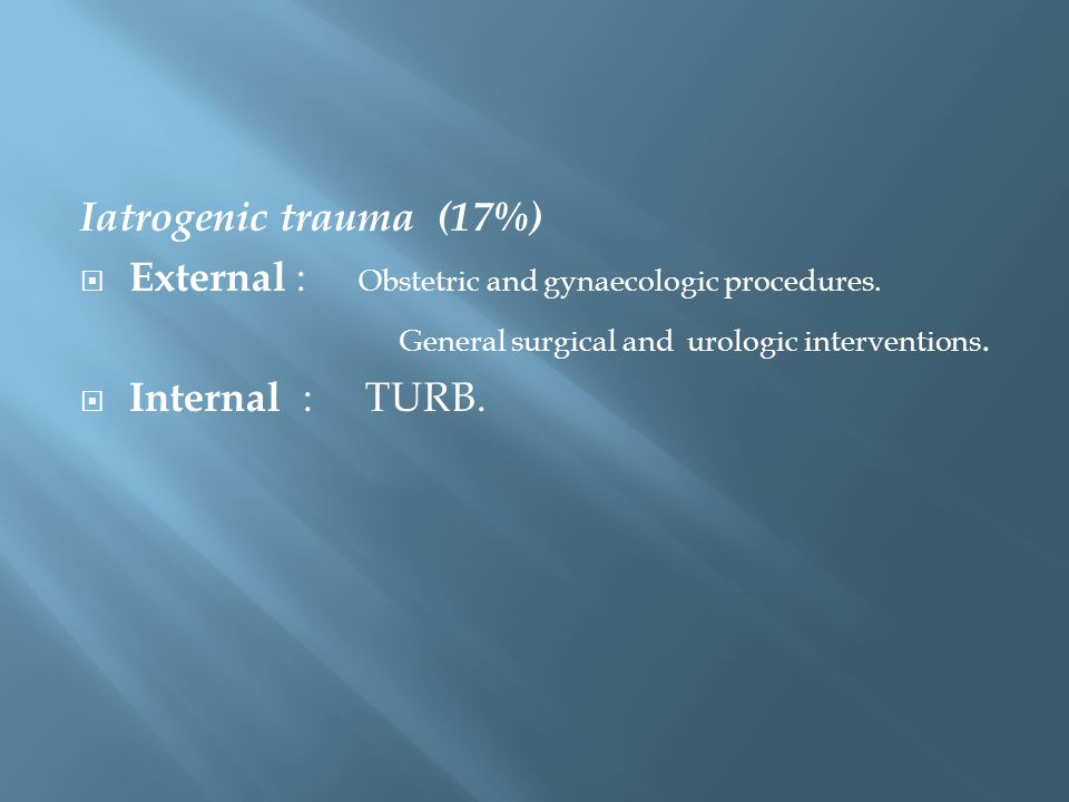 External : Obstetric and gynaecologic procedures. Internal : TURB.