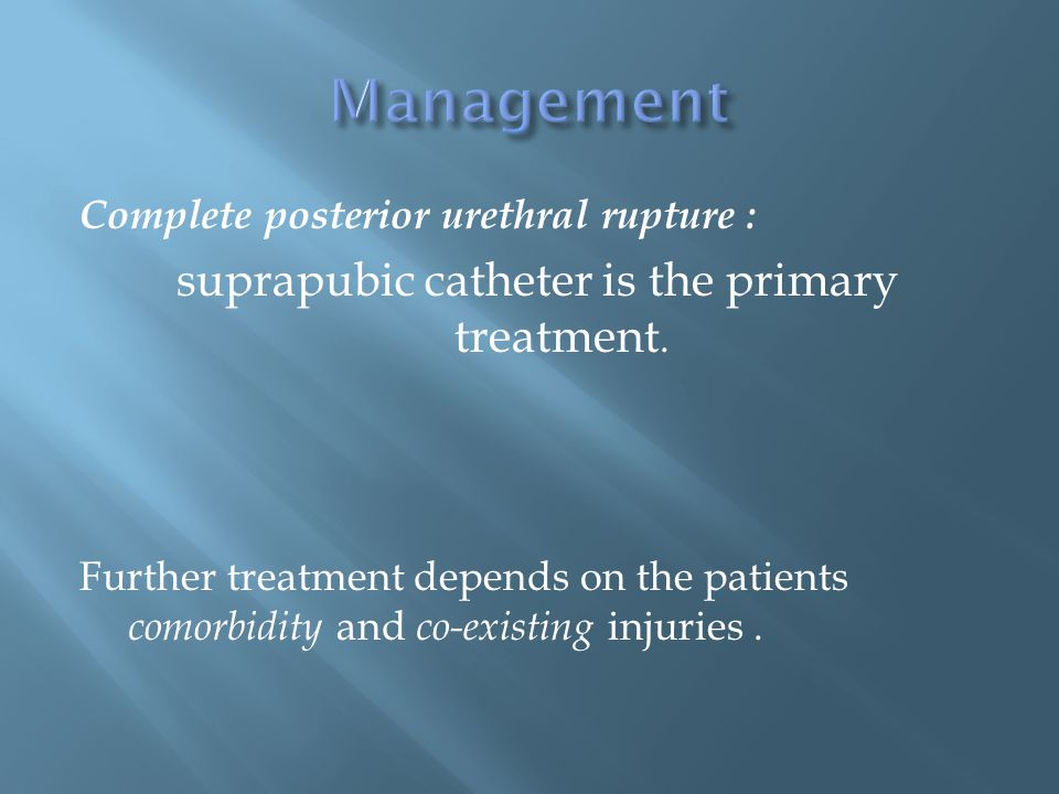 suprapubic catheter is the primary treatment.