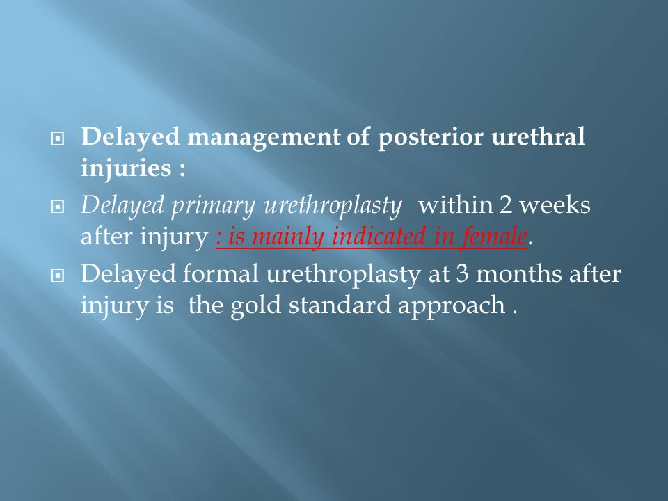 Delayed management of posterior urethral injuries :