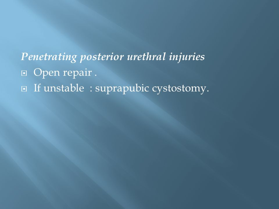 Penetrating posterior urethral injuries