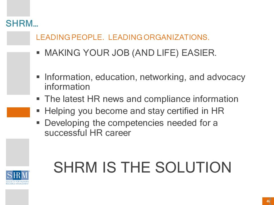 SHRM IS THE SOLUTION SHRM… MAKING YOUR JOB (AND LIFE) EASIER.
