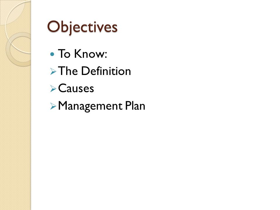 Objectives To Know: The Definition Causes Management Plan