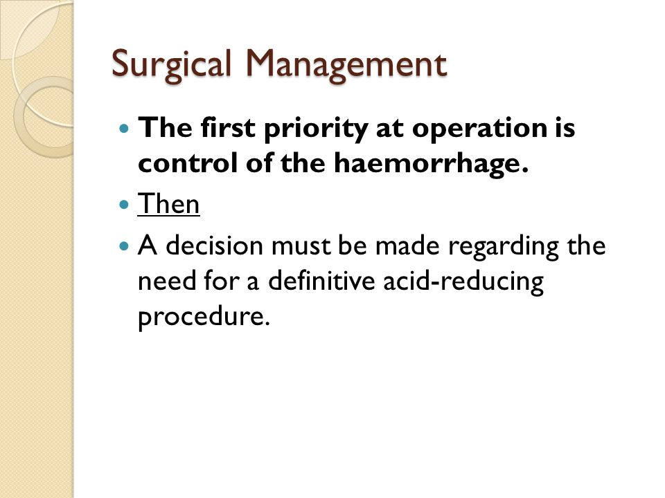 Surgical Management The first priority at operation is control of the haemorrhage. Then.