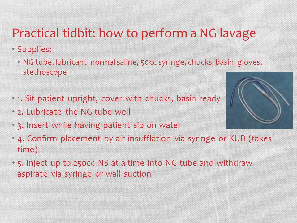Practical tidbit: how to perform a NG lavage