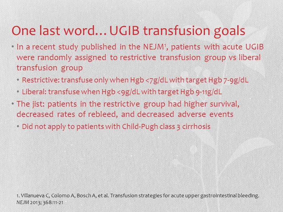 One last word…UGIB transfusion goals