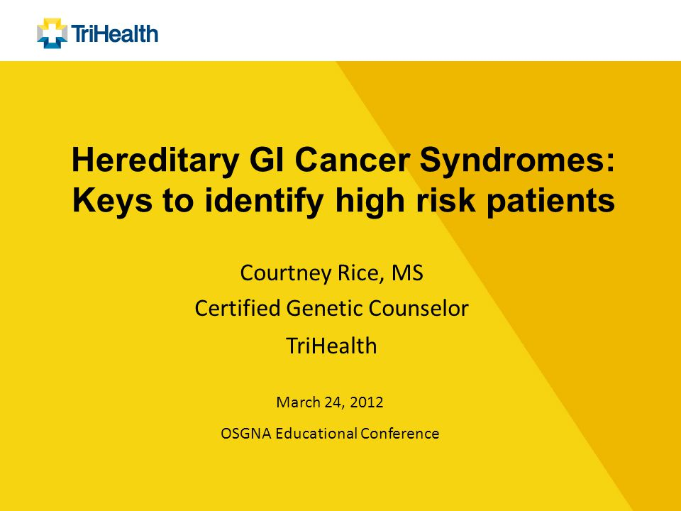 Hereditary GI Cancer Syndromes: Keys to identify high risk patients