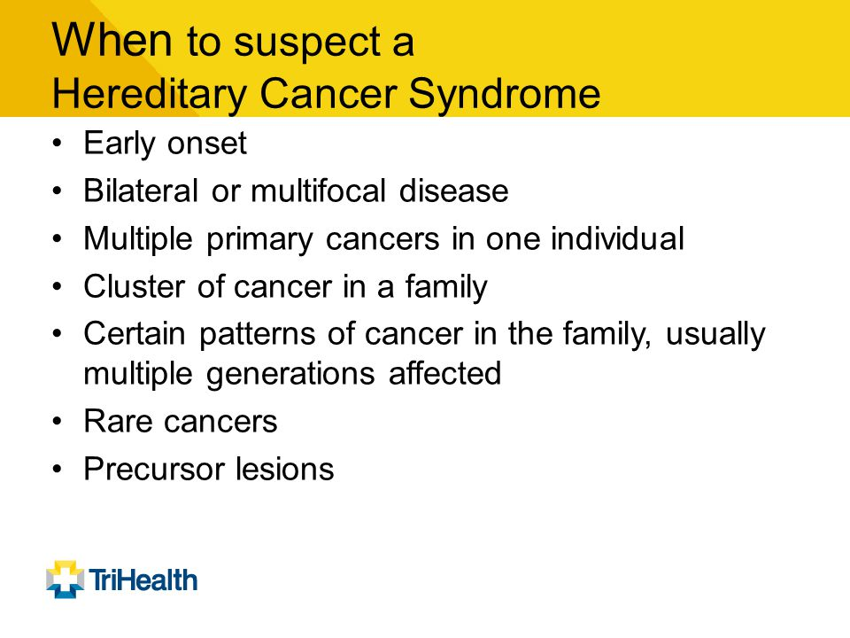 When to suspect a Hereditary Cancer Syndrome