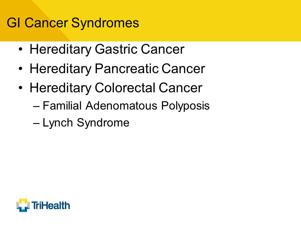 Hereditary Gastric Cancer Hereditary Pancreatic Cancer