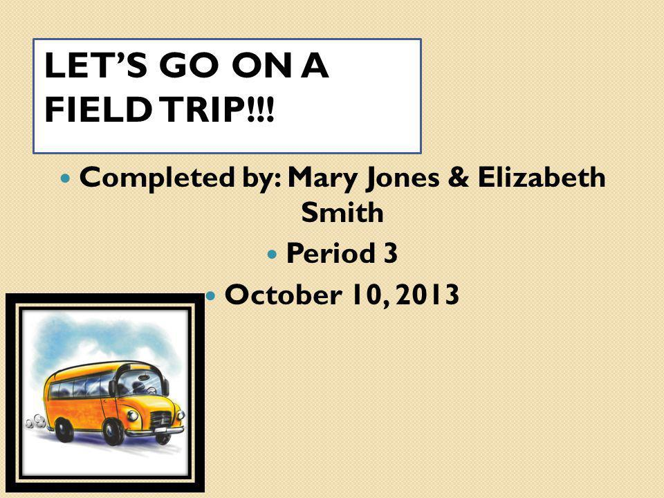 Completed by: Mary Jones & Elizabeth Smith