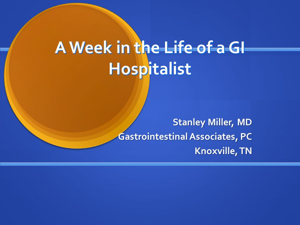 A Week in the Life of a GI Hospitalist