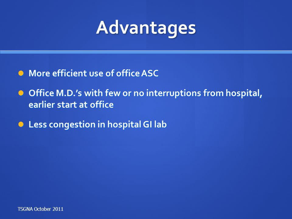 Advantages More efficient use of office ASC