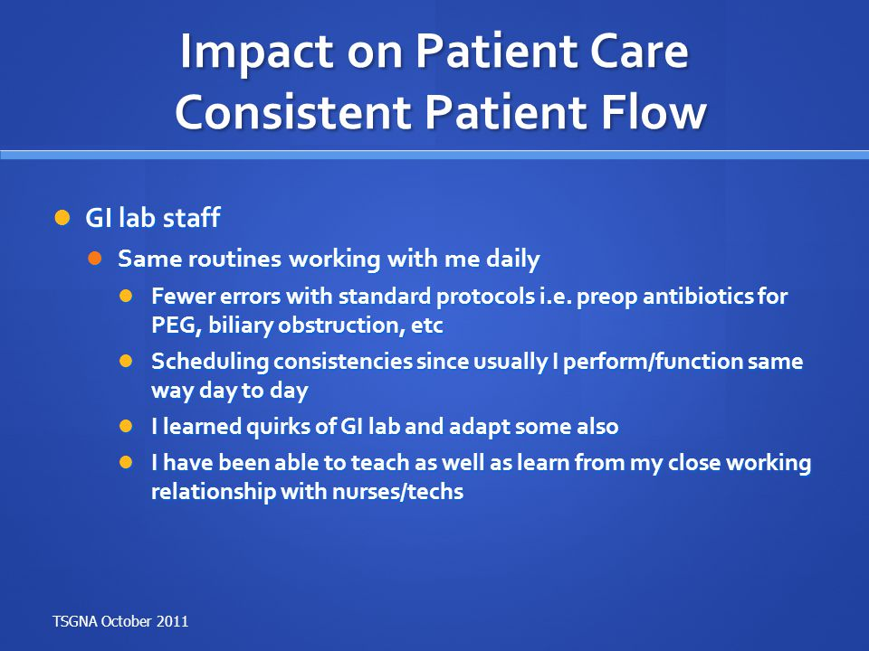 Impact on Patient Care Consistent Patient Flow