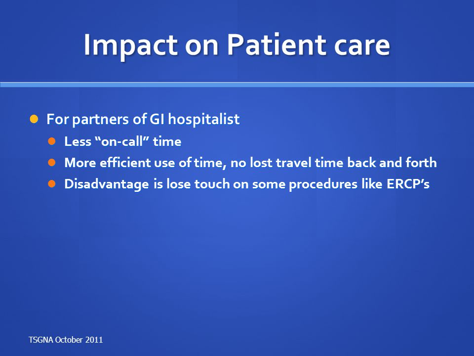 Impact on Patient care For partners of GI hospitalist