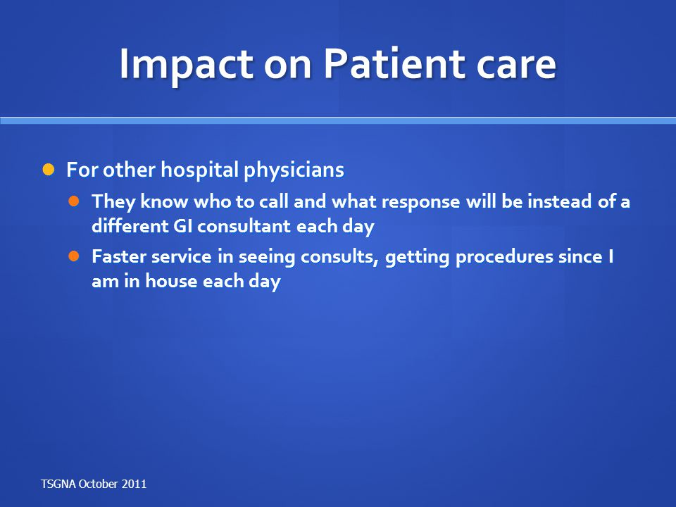 Impact on Patient care For other hospital physicians