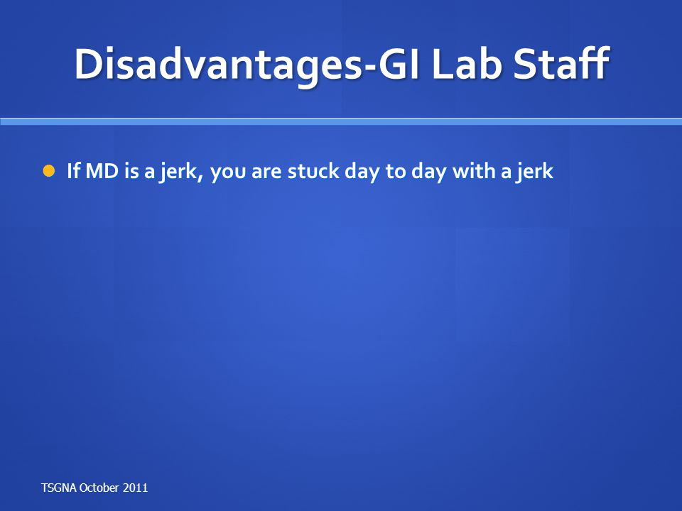 Disadvantages-GI Lab Staff