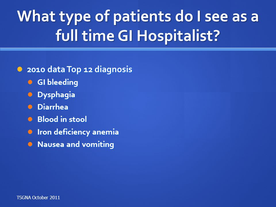 What type of patients do I see as a full time GI Hospitalist
