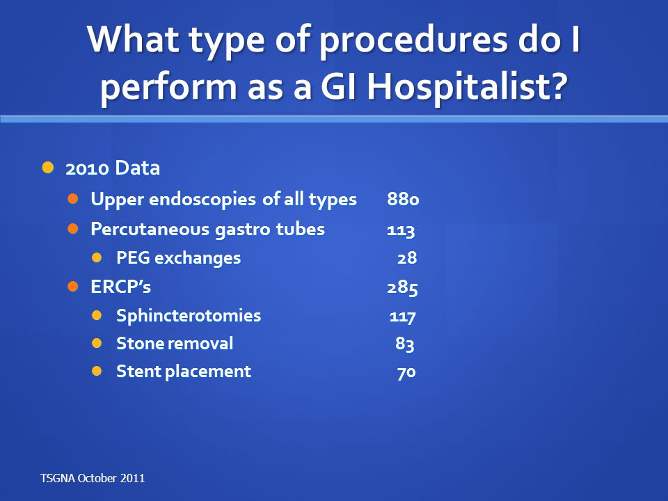 What type of procedures do I perform as a GI Hospitalist