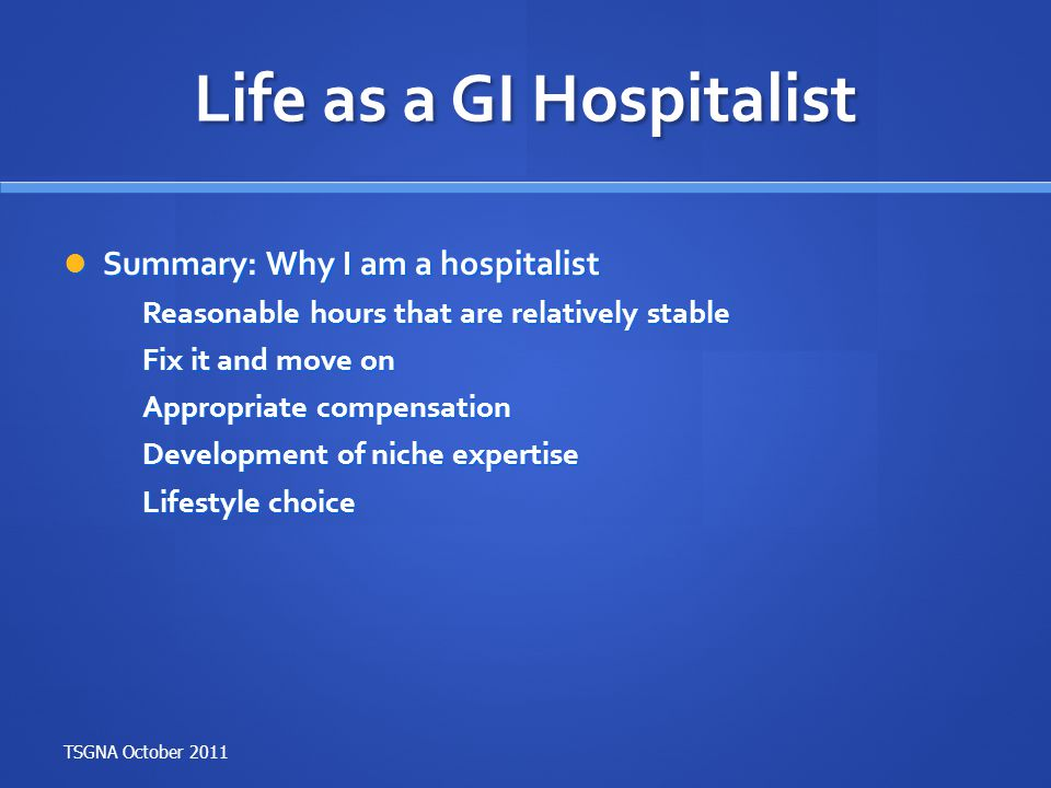 Life as a GI Hospitalist