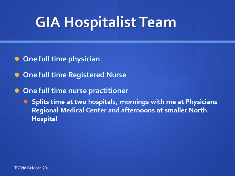 GIA Hospitalist Team One full time physician