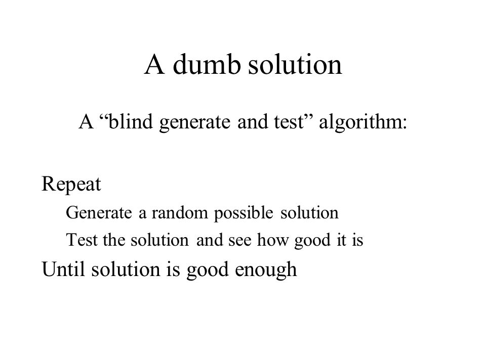 A blind generate and test algorithm: