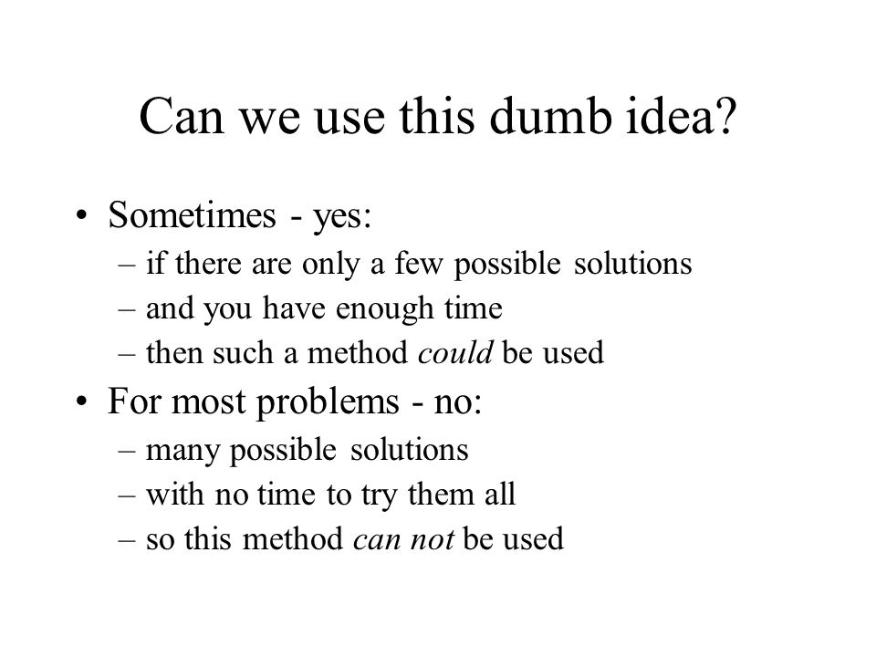 Can we use this dumb idea