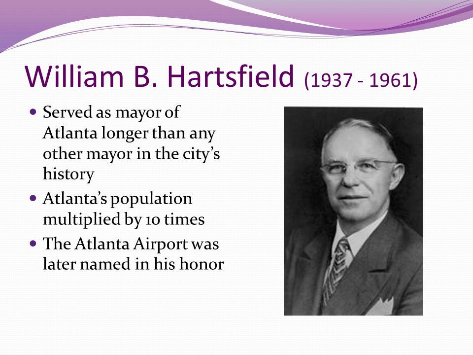 William B. Hartsfield (1937 - 1961)