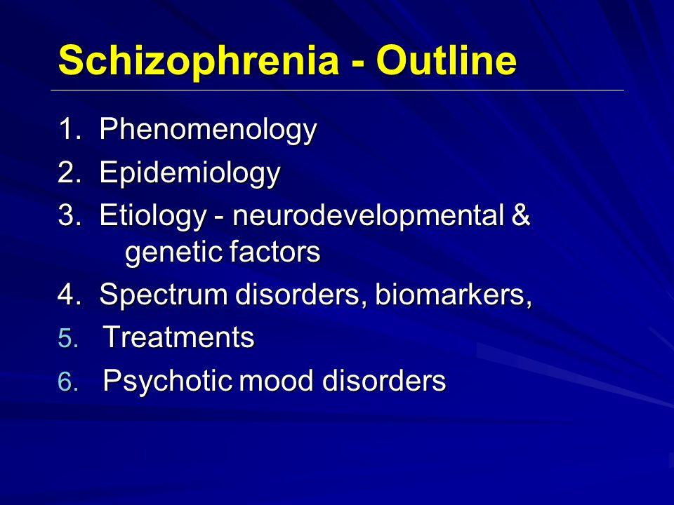 Schizophrenia - Outline