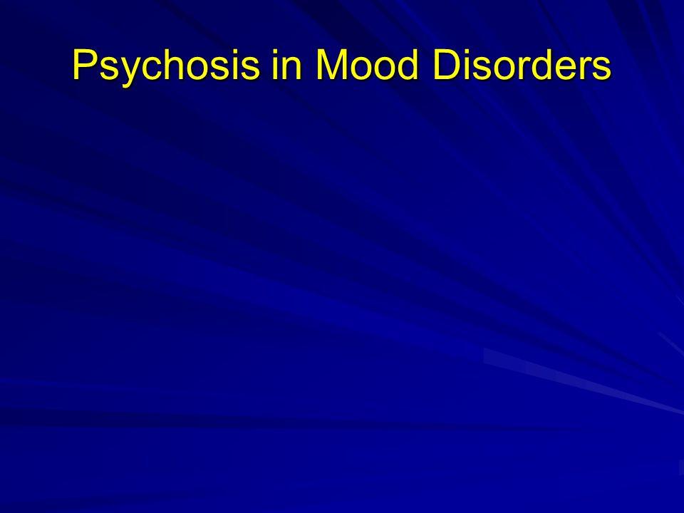 Psychosis in Mood Disorders