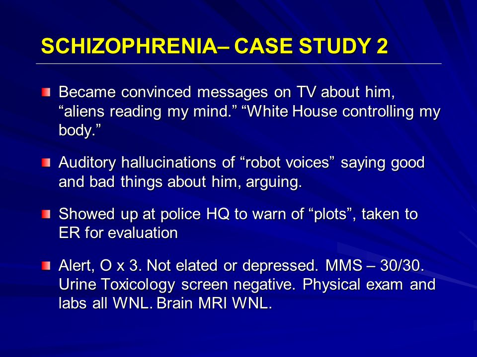 schizophrenia case studies She believes that she is god, making a new world.