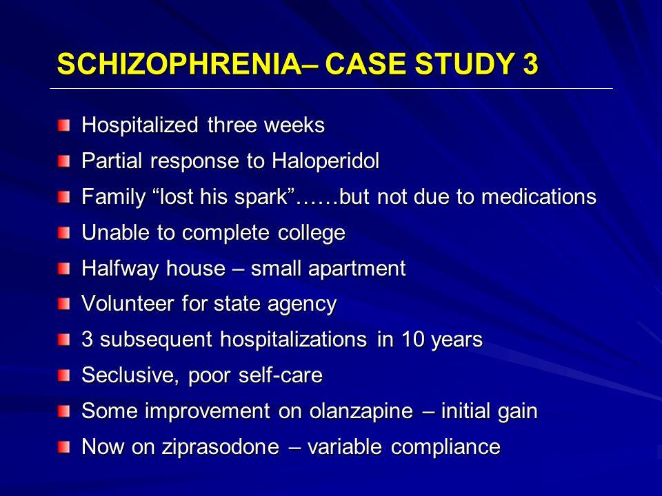 SCHIZOPHRENIA– CASE STUDY 3