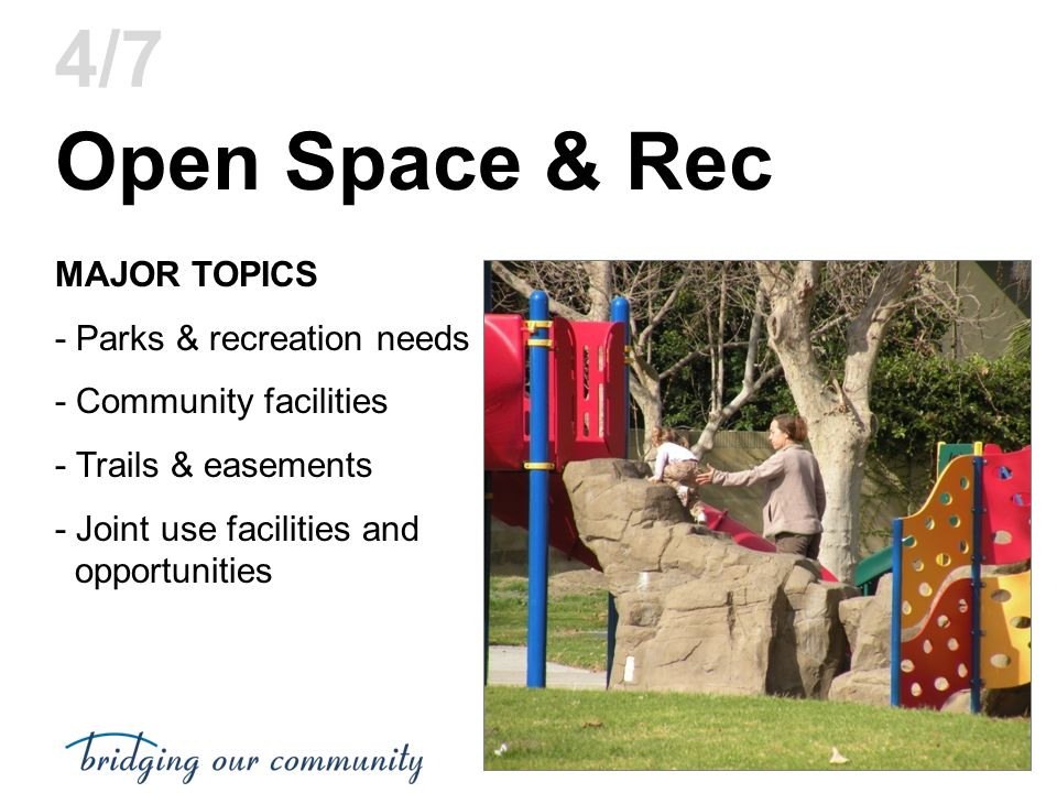 Open Space & Rec 4/7 MAJOR TOPICS - Parks & recreation needs