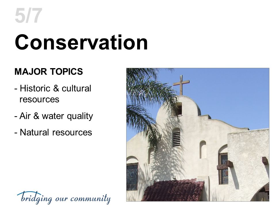 Conservation 5/7 MAJOR TOPICS - Historic & cultural resources
