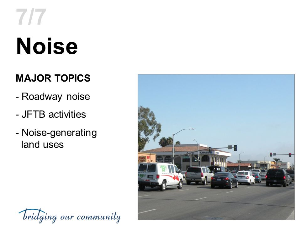 Noise 7/7 MAJOR TOPICS - Roadway noise - JFTB activities