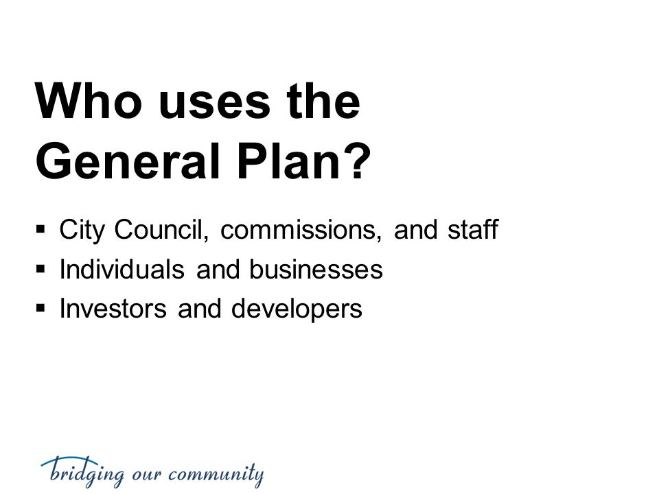Who uses the General Plan