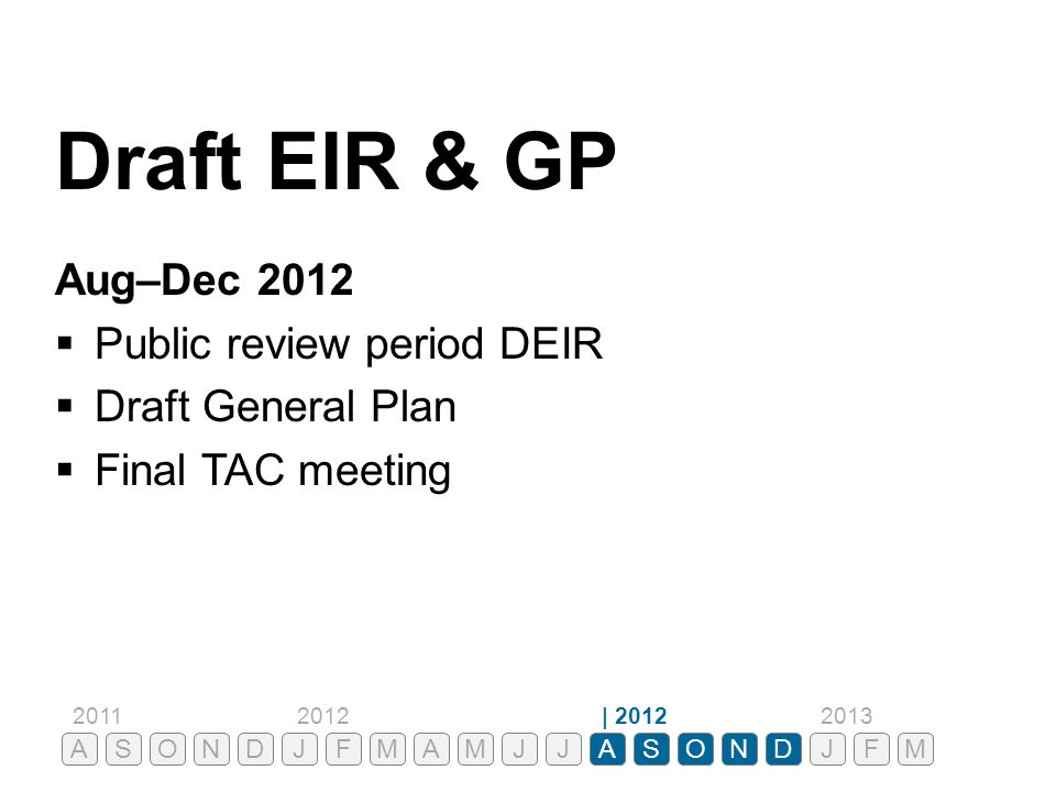 Draft EIR & GP Aug–Dec 2012 Public review period DEIR