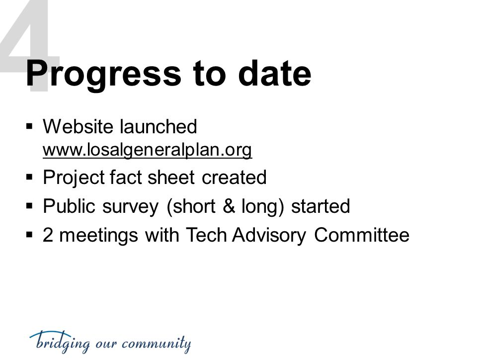 4 Progress to date Website launched www.losalgeneralplan.org
