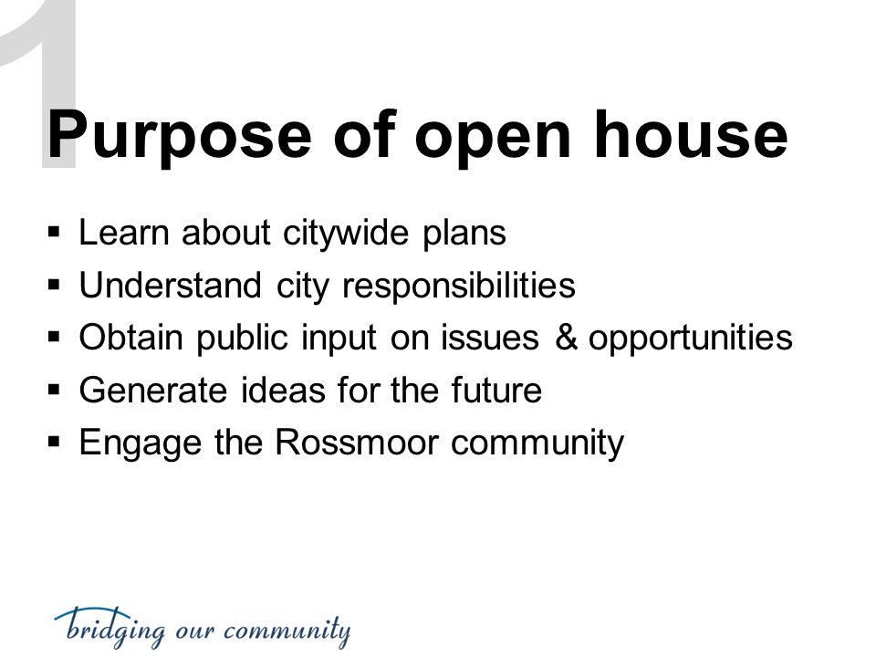 1 Purpose of open house Learn about citywide plans